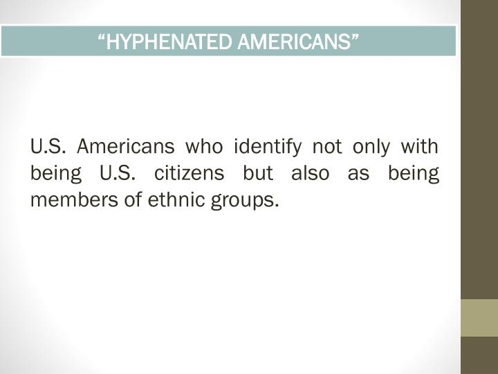 """HYPHENATED AMERICANS"""