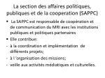 la section des affaires politiques publiques et de la cooperation sappc