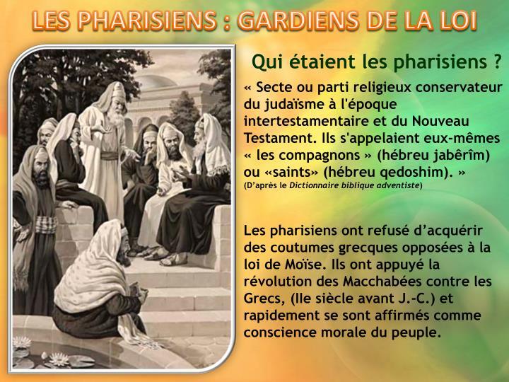 LES PHARISIENS: GARDIENS DE LA LOI