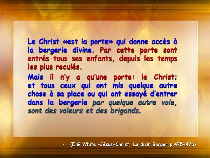 Le Christ «est la porte» qui donne accès à la bergerie divine.