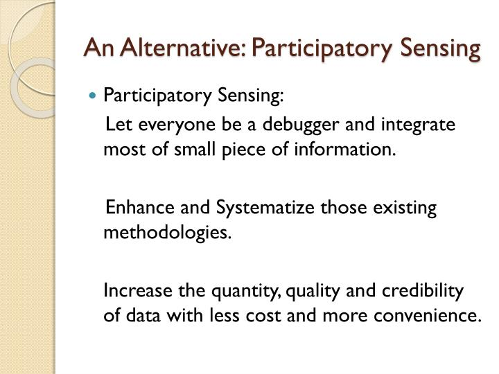 An Alternative: Participatory Sensing