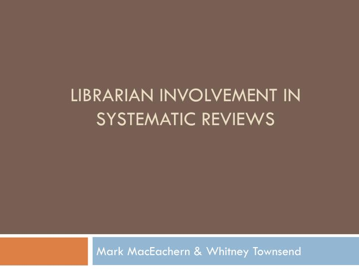 librarian involvement in systematic reviews n.