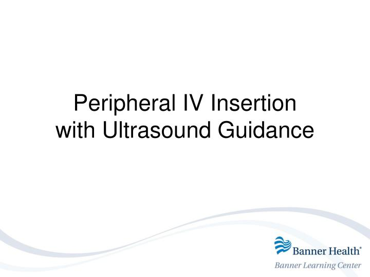 peripheral iv insertion with ultrasound guidance n.