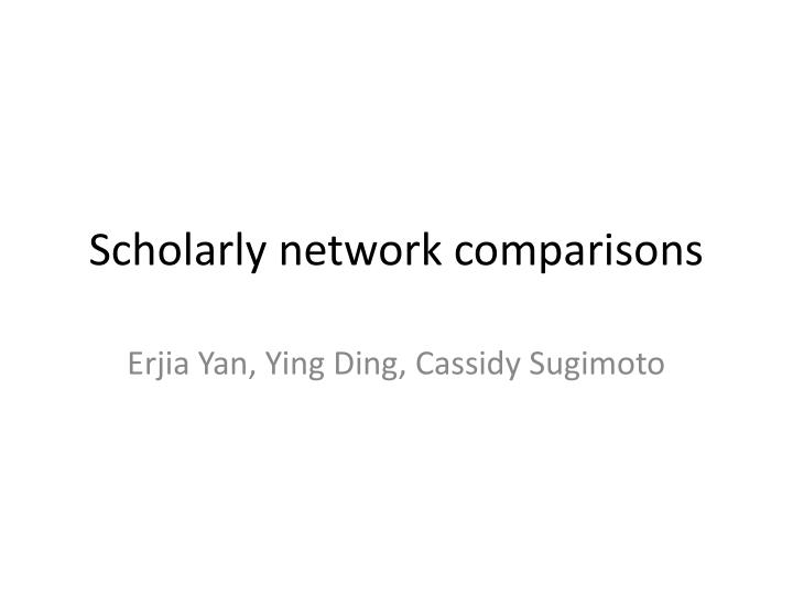 scholarly network comparisons n.