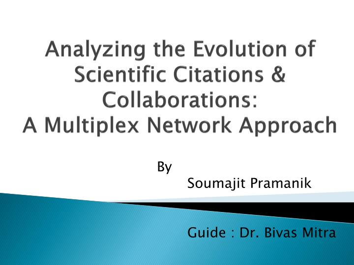 analyzing the evolution of scientific citations collaborations a multiplex network approach n.