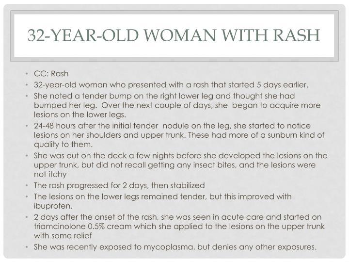 32 year old woman with rash