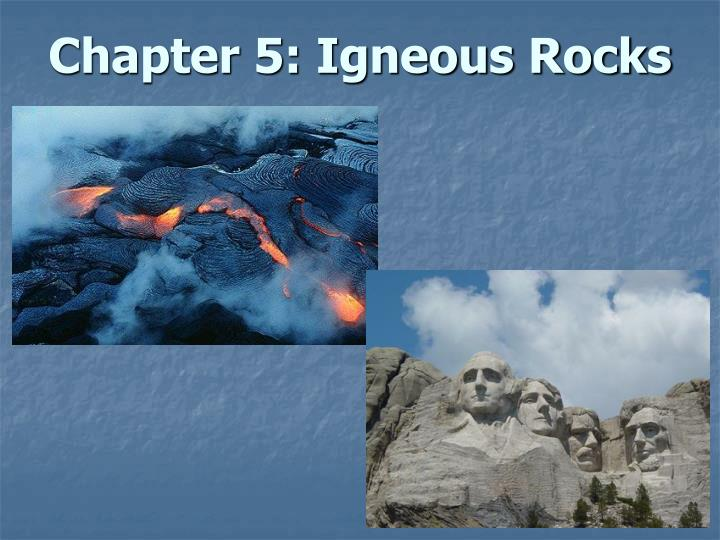 PPT - Chapter 5: Igneous Rocks PowerPoint Presentation ...