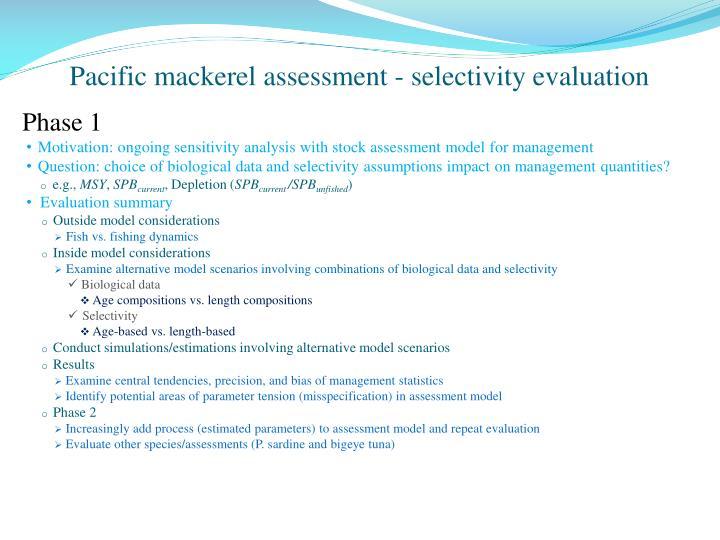Pacific mackerel assessment - selectivity evaluation