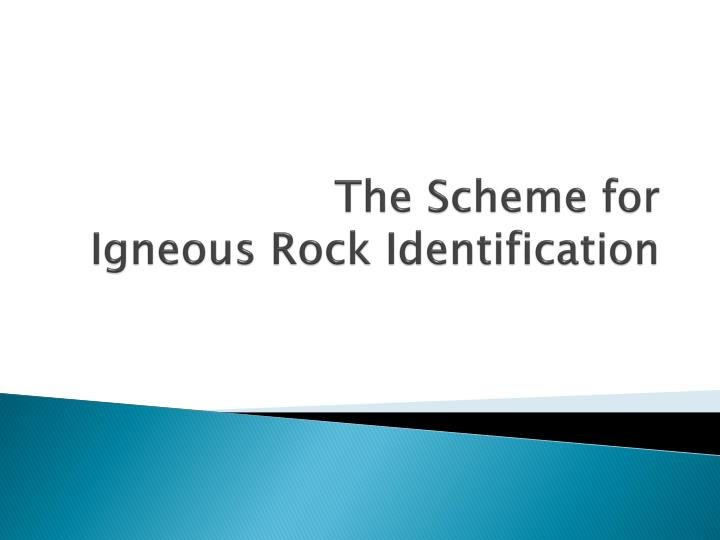 the scheme for igneous rock identification n.