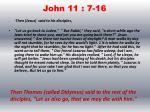 john 11 7 16