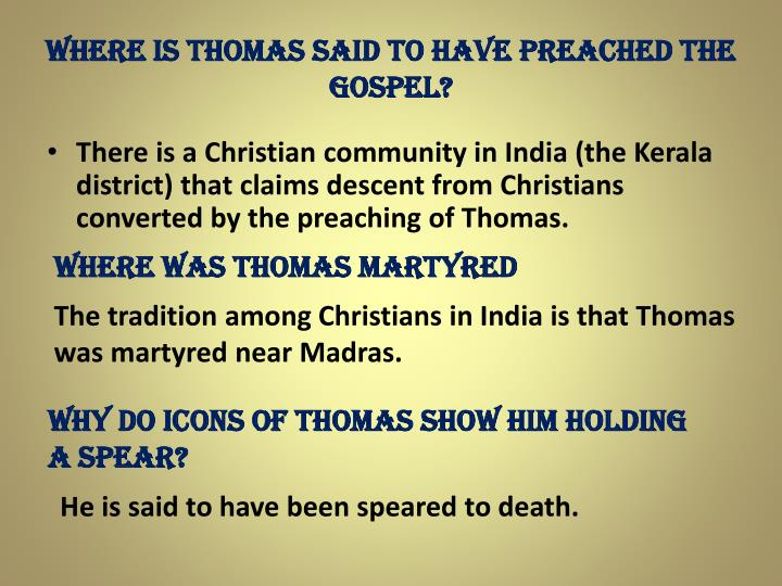 Where is Thomas said to have preached the gospel?