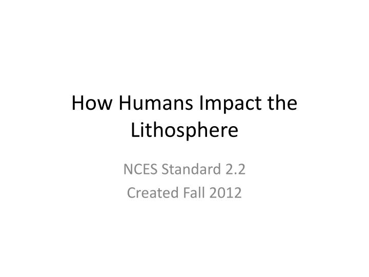 how humans impact the lithosphere n.