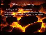 effect of this energy