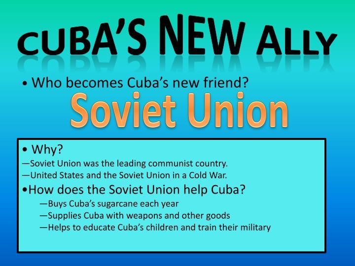 Cuba's New Ally