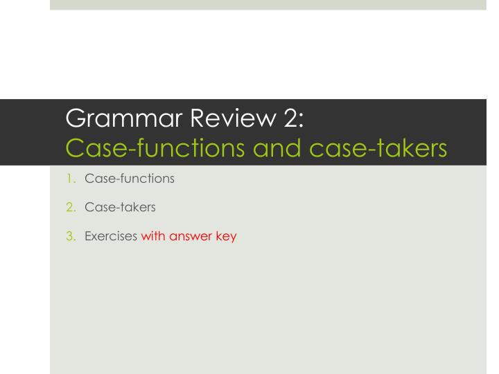 grammar review 2 case functions and case takers n.