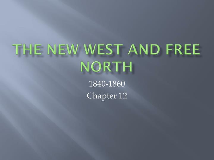 the new west and free north n.