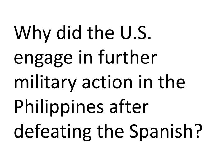 why did the us engage in The us adopted imperialism to add new territory to the united states a country engages in imperialism because it can a country engages in imperialism because it can if it is strong enough, its neighbours and/or prospective colonies are weak and there are no outside constraints then it will engage in imperialism.
