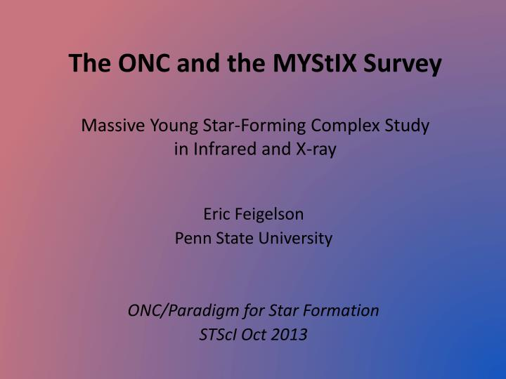 eric feigelson penn state university onc paradigm for star formation stsci oct 2013 n.