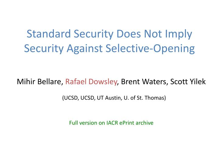 standard security does not imply security against selective opening n.