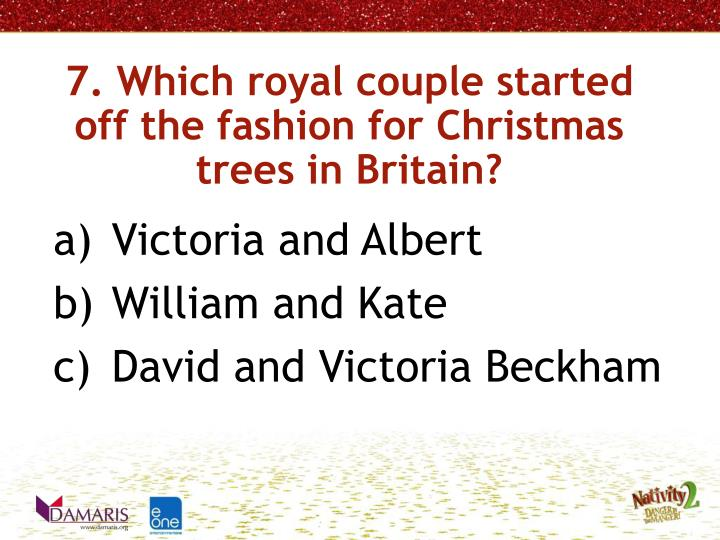 7. Which royal couple started off the fashion for Christmas trees in Britain