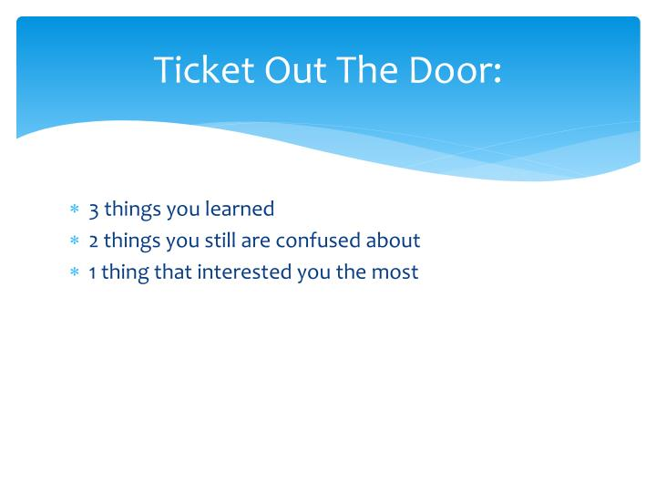 Ticket Out The Door: