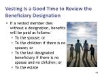vesting is a good time to review the beneficiary designation