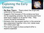 explaining the early universe