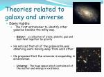 theories related to galaxy and universe