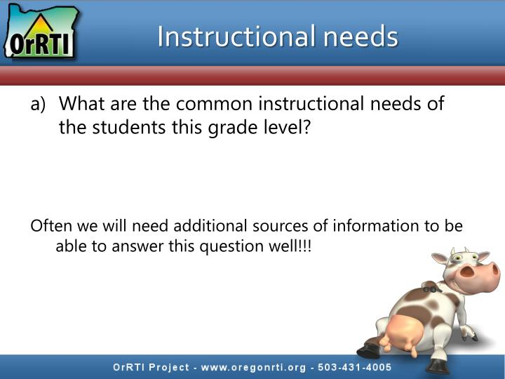 Instructional needs