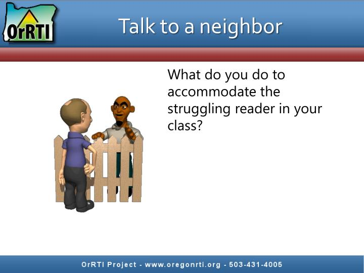 Talk to a neighbor