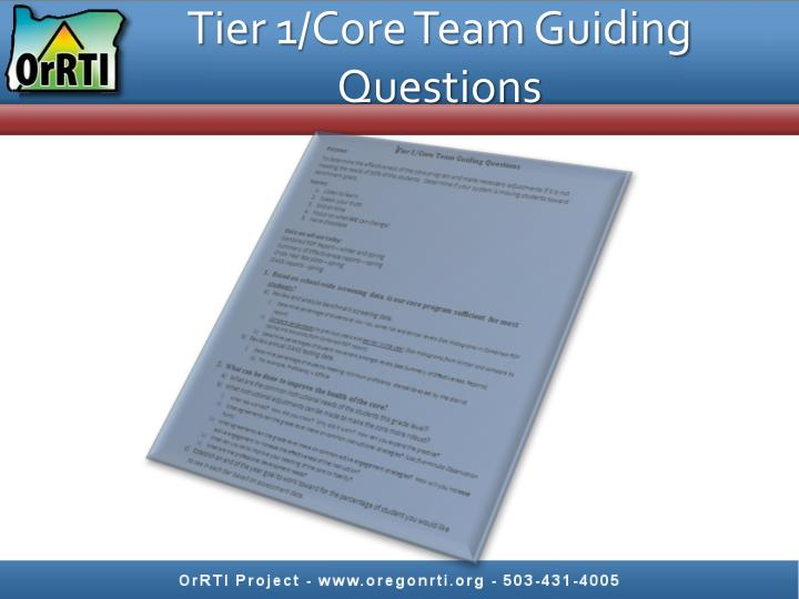 Tier 1/Core Team Guiding Questions