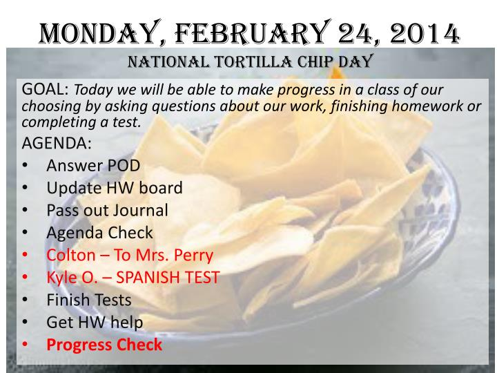 monday february 24 2014 national tortilla chip day n.