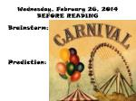 wednesday february 26 2014 before reading