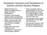 hemisphere symmetry and handedness of dyslexic and non dyslexic readers