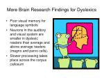 more brain research findings for dyslexics