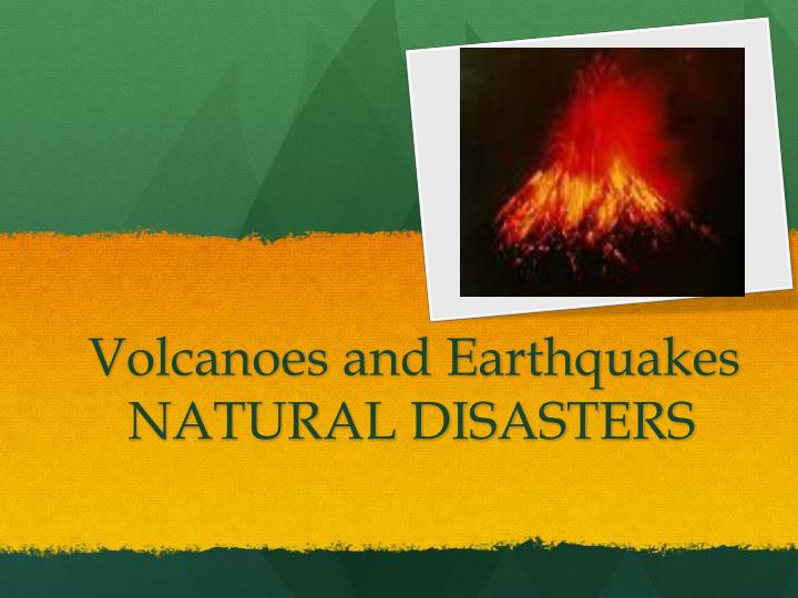 volcanoes and earthquakes natural disasters n.