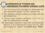 comparison of titanium and absorbable polymeric surgical clips
