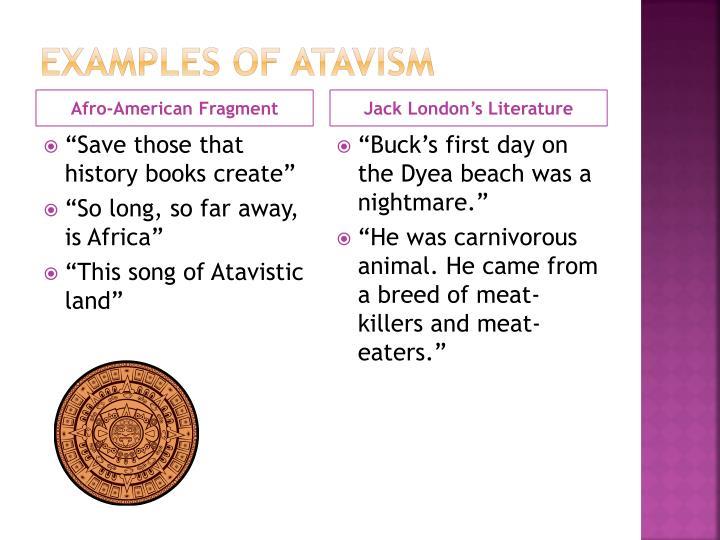 Examples of Atavism