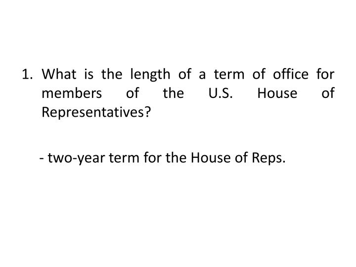 What is the length of a term of office for members of the U.S. House of Representatives?
