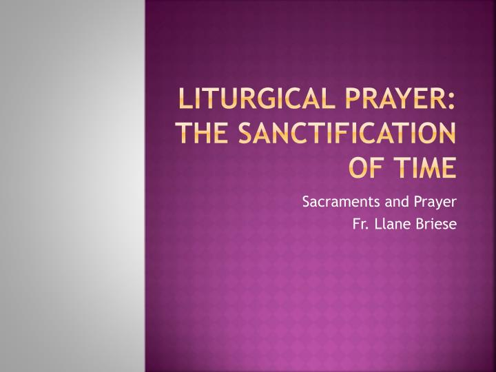 liturgical prayer the sanctification of time n.