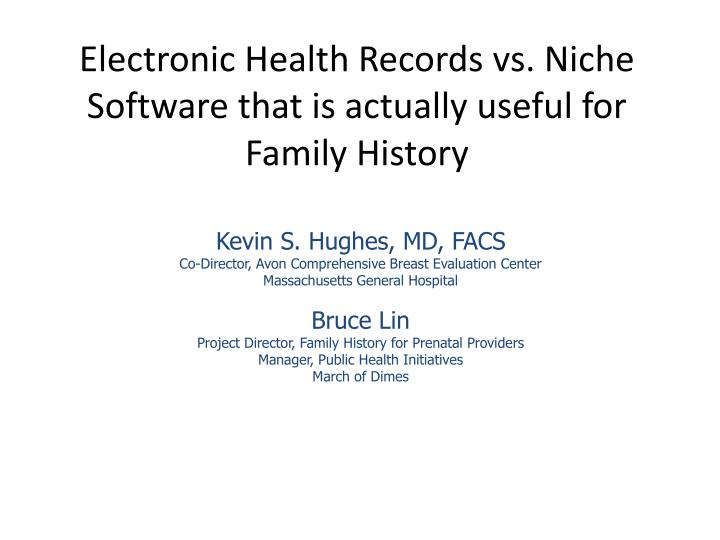 electronic health records vs niche software that is actually useful for family history n.