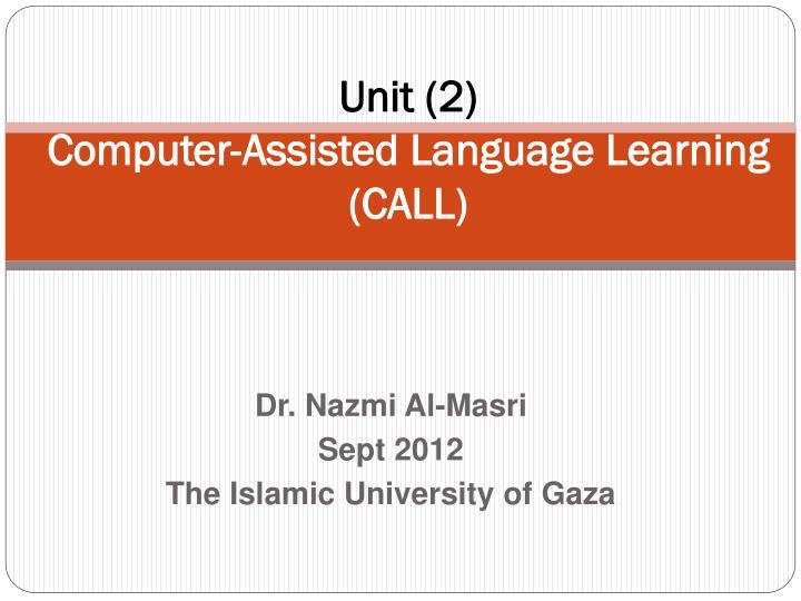 unit 2 computer assisted language learning call n.