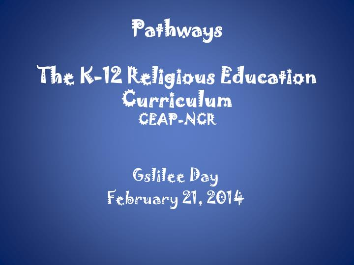 pathways the k 12 religious education curriculum ceap ncr n.