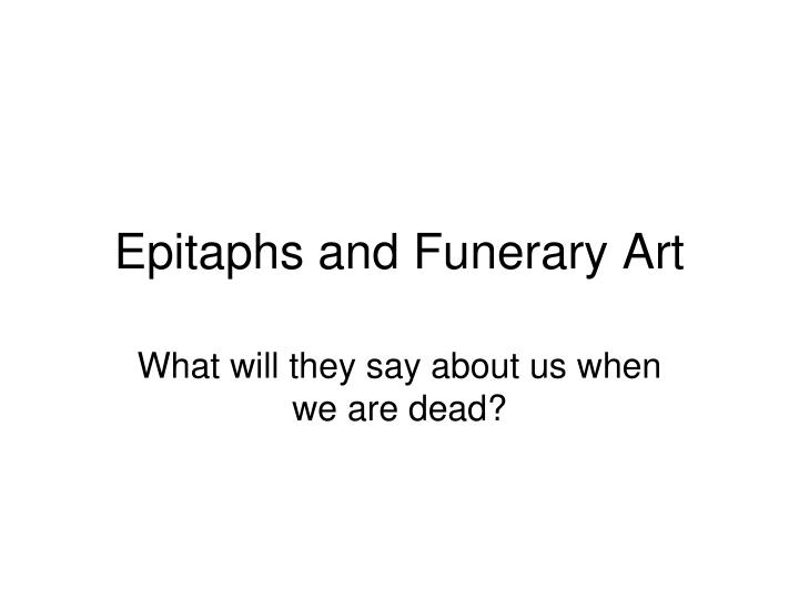 epitaphs and funerary art n.