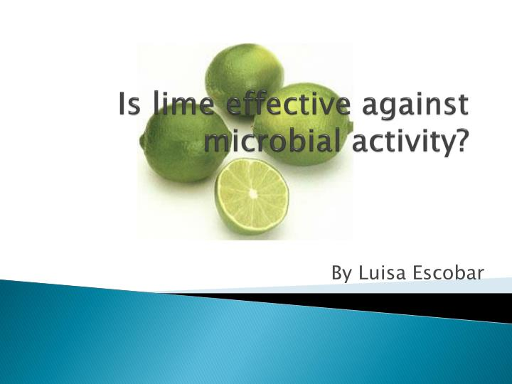 is lime effective against microbial activity n.