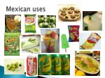 mexican uses
