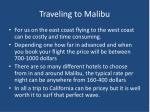 traveling to malibu