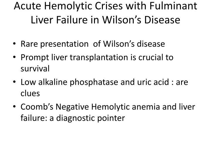 Acute Hemolytic Crises with Fulminant Liver Failure in Wilson's Disease