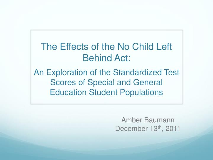effects of the no child left behind act education essay After its fourth year in practice, the federal no child left behind act is changing the way schools and districts provide instruction—for better and for worse, concludes a wide-ranging study.