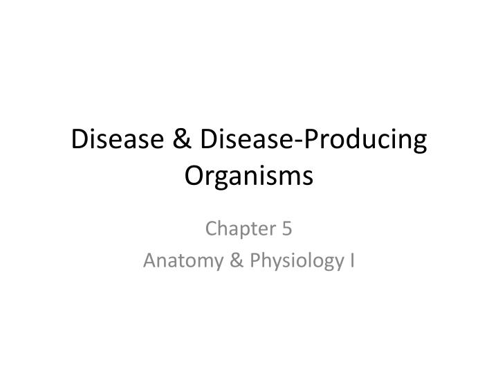 disease disease producing organisms n.